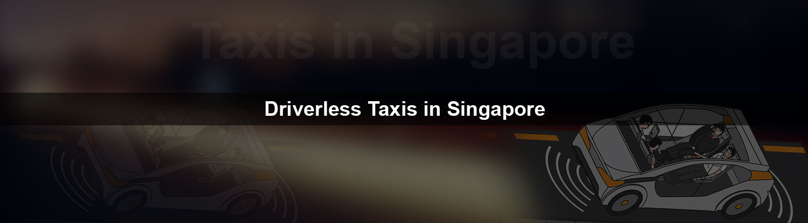 Driver less Taxis Make Their Debut in Singapore
