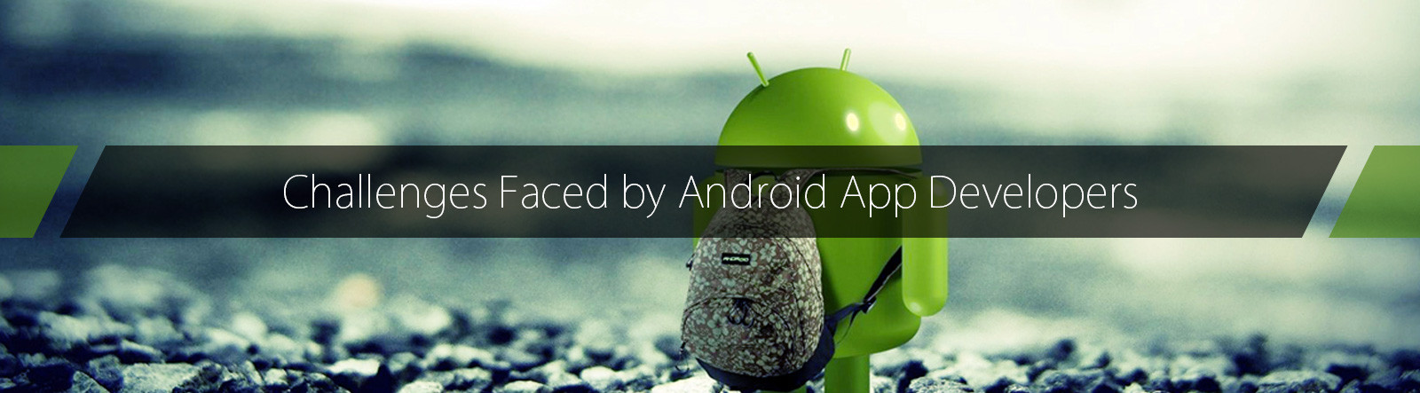 Major Challenges that Android App Developer comes across